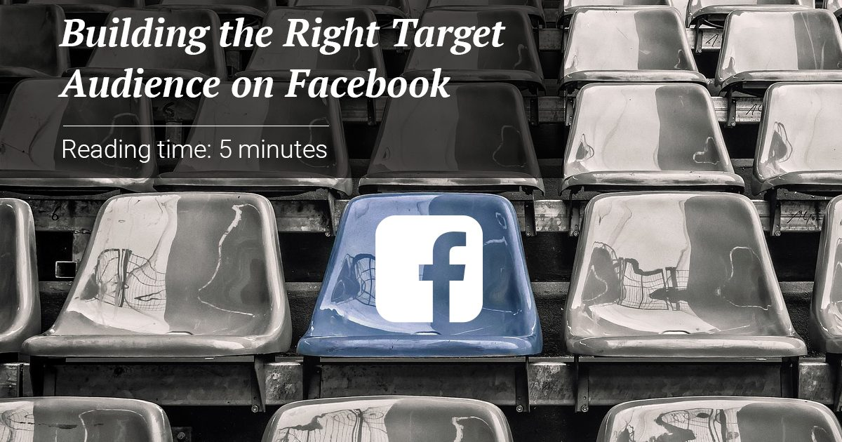Building the Right Target Audience on Facebook
