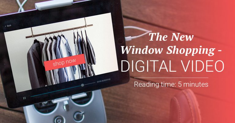 Digital video is the new window shopping
